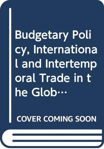 Budgetary Policy, International and Intertemporal Trade in: Willem H. Buiter