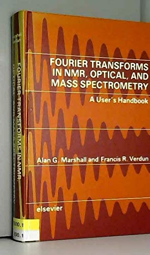 9780444873606: Fourier Transforms in NMR, Optical, and Mass Spectrometry: A User's Handbook