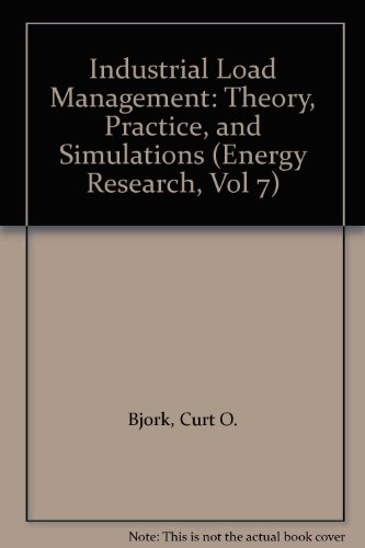9780444873651: Industrial Load Management: Theory, Practice, and Simulations (Energy Research, Vol 7)