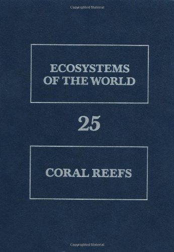 9780444873927: Coral Reefs (Ecosystems of the World)