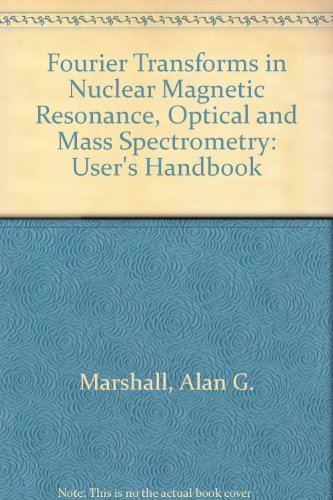 9780444874122: Fourier Transforms in NMR, Optical, and Mass Spectrometry: A User's Handbook