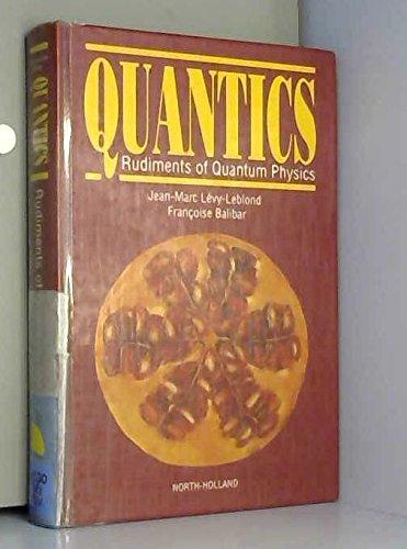 9780444874245: 1: Quantics: Rudiments of Quantum Physics (English and French Edition)