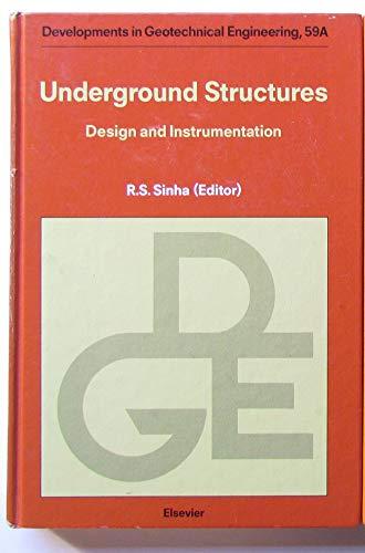9780444874627: Underground Structures: Design and Instrumentation (DEVELOPMENTS IN GEOTECHNICAL ENGINEERING)