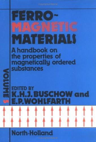 Ferromagnetic Materials. A Handbook on the Properties: Wohlfarth, E.P., Buschow
