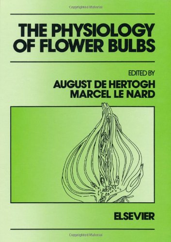 9780444874986: The Physiology of Flower Bulbs: A Comprehensive Treatise on the Physiology and Utilization of Ornamental Flowering Bulbous and Tuberous Plants