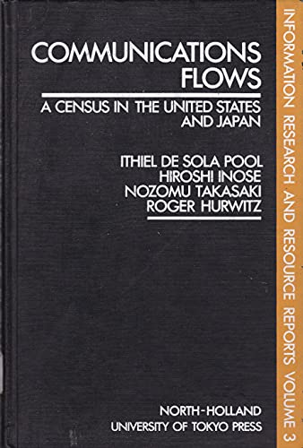 9780444875211: Communication Flows: A Census in the United States & Japan (Information Research and Resource Reports)