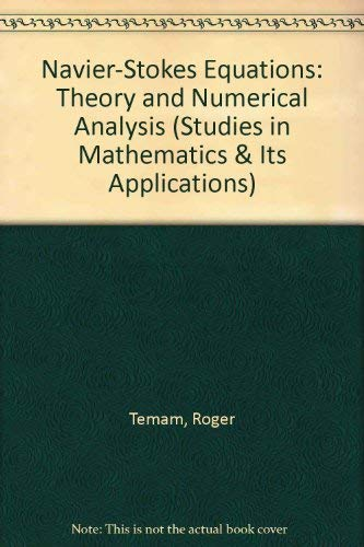 9780444875587: Navier-Stokes Equations: Theory and Numerical Analysis (STUDIES IN MATHEMATICS AND ITS APPLICATIONS)