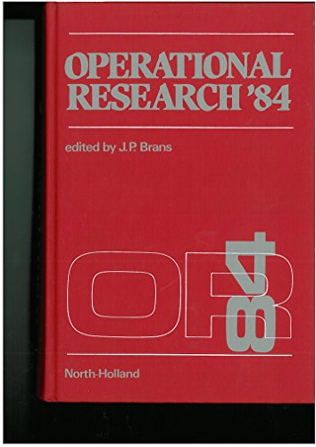 OPERATIONAL RESEARCH '84 : Preceedings of the 10th International Conference on Operational ...