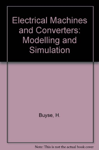 Electrical Machines and Converters: Modelling and Simulation: Buyse, H., Robert, J., eds.