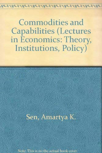 9780444877307: Commodities and Capabilities (Lectures in Economics: Theory, Institutions, Policy)