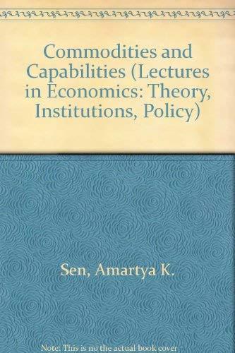9780444877307: Commodities and Capabilities (Professor Dr. P. Hennipman Lectures in Economics, Vol 7)