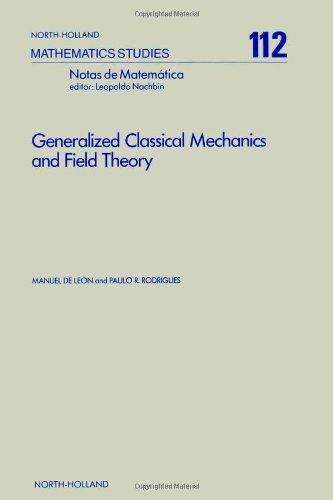9780444877536: Generalized Classical Mechanics and Field Theory (North-holland Mathematics Studies)