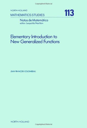 9780444877567: Elementary Introduction to New Generalized Functions (Mathematics Studies)