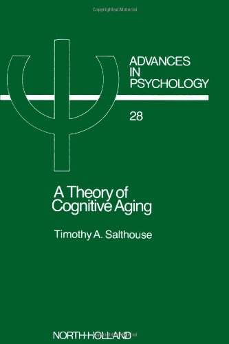 9780444878274: A Theory of Cognitive Aging (Advances in Psychology)