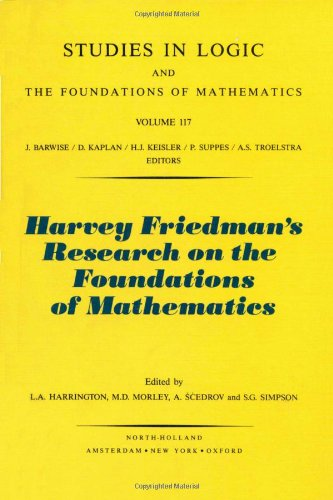 Harvey Friedman's Research on the Foundations of Mathematics.: FRIEDMAN, Harvey 1948-] ...