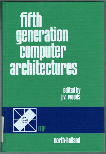 9780444879875: Fifth-generation Computer Architectures: Working Conference Proceedings
