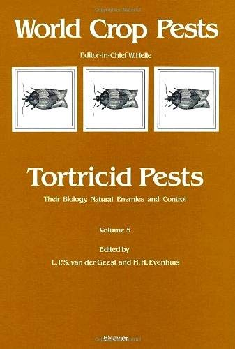9780444880000: Tortricid Pests, Volume 5: Their Biology, Natural Enemies and Control (World Crop Pests)