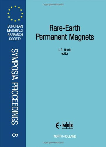 9780444880086: Rare-Earth Permanent Magnets: Proceedings of Symposium B on the Properties, Processing and Applications of Rare Earth, Iron-Rich, High Performance P ... Research Society Symposia Proceedings)