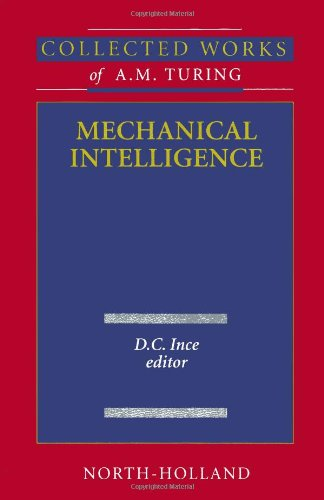 9780444880581: Mechanical Intelligence,1: Volume 1 (Collected Works of A.M. Turing)