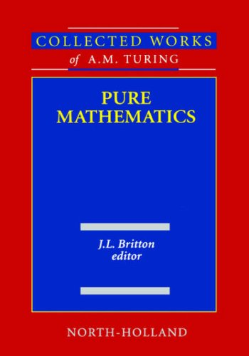 9780444880598: Collected Works of A.M. Turing Pure Mathematics