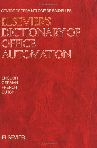 9780444880659: Elsevier's Dictionary of Office Automation: In English (with definitions), French, German and Dutch