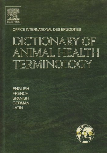 9780444880857: Dictionary of Animal Health Terminology: In English, French, Spanish, German and Latin
