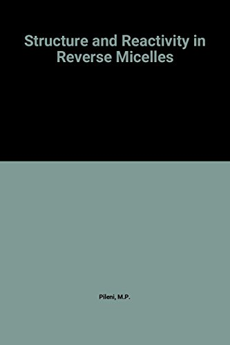 9780444881663: Structure and Reactivity in Reverse Micelles (Studies in Physical & Theoretical Chemistry)