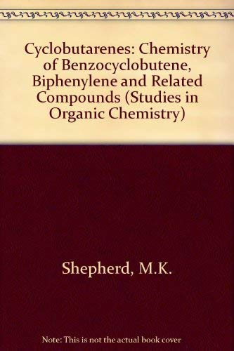 9780444881717: Cyclobutarenes: The Chemistry of Benzocyclobutene, Biphenylene, and Related Compounds (Studies in Organic Chemistry)