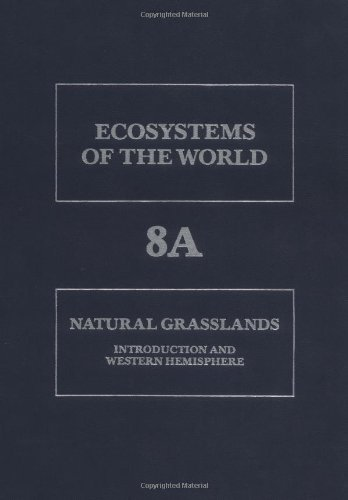 9780444882646: Natural Grasslands: Introduction and Western Hemisphere (Ecosystems of the World)