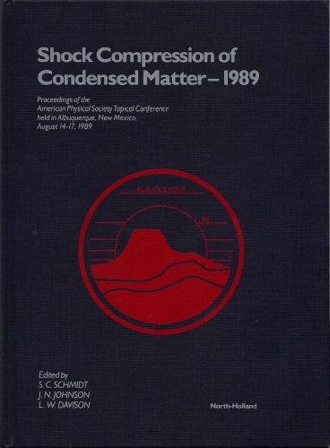 9780444882714: Shock Compression of Condensed Matter 1989: Proceedings of the Conference of the American Physical Society Topical Group on Shock Compression of Condensed Matter