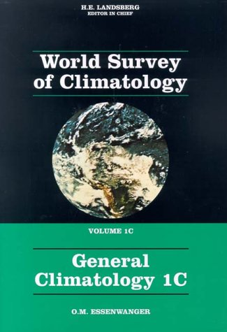 9780444882783: General Climatology 1C (World Survey of Climatology)