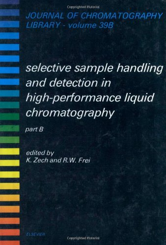9780444883278: Selective Sample Handling and Detection in High-Performance Liquid Chromatography, Part B (JOURNAL OF CHROMATOGRAPHY LIBRARY)