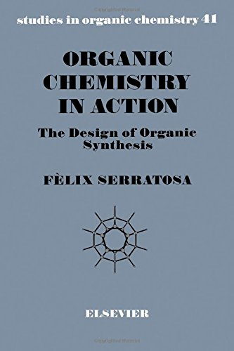 9780444883452: Organic Chemistry in Action: The Design of Organic Synthesis (Studies in Organic Chemistry)