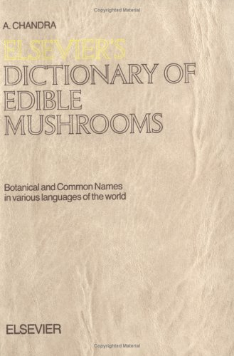 9780444883889: Elsevier's Dictionary of Edible Mushrooms: Botanical and Common Names in Various Languages of the World