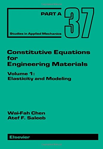 9780444884084: Constitutive Equations for Engineering Materials: Vol.2: Vol 1: Elasticity and Modeling (Second Edition) / Plasticity and Modeling (Studies in Applied Mechanics)