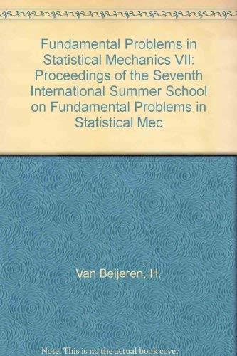 9780444884329: Fundamental Problems in Statistical Mechanics VII: Proceedings of the Seventh International Summer School on Fundamental Problems in Statistical Mec