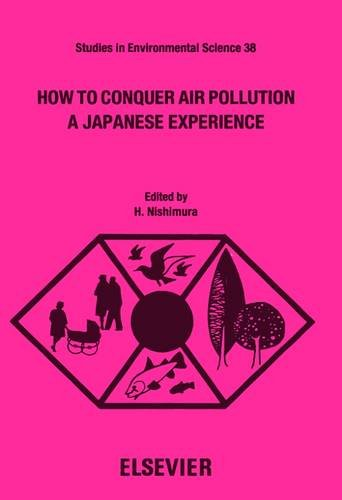 How to Conquer Air Pollution: A Japanese Experience (Studies in Environmental Science)