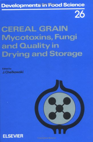 9780444885548: Cereal Grain, Volume 26: Mycotoxins, Fungi and Quality in Drying and Storage (Developments in Food Science)