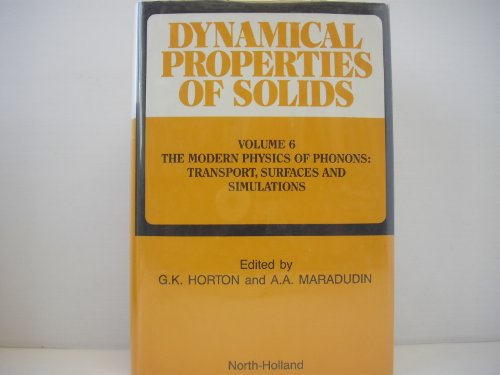 9780444885616: 6: Dynamical Properties of Solids: The Modern Physics of Phonons : Transport, Surfaces and Simulations