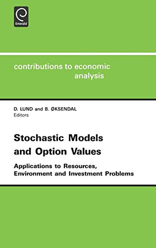 Stochastic Models and Option Values: applications to resources, environment and investment proble...