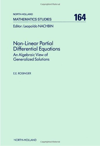 9780444887009: Non-Linear Partial Differential Equations: An Algebraic View of Generalized Solutions