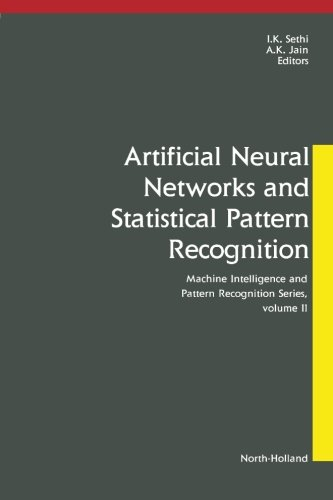9780444887412: Artificial Neural Networks and Statistical Pattern Recognition: Old and New Connections (Machine Intelligence & Pattern Recognition) (Volume 1)