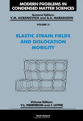 9780444887733: Elastic Strain Fields and Dislocation Mobility (Modern Problems in Condensed Matter Sciences)