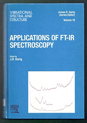 9780444887788: 018: Applications of Ft-Ir Spectroscopy (VIBRATIONAL SPECTRA AND STRUCTURE)
