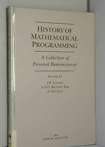 9780444888181: History of Mathematical Programming: A Collection of Personal Reminiscences