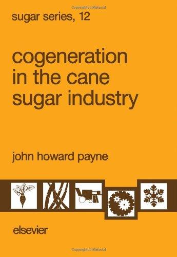 9780444888266: Cogeneration in the Cane Sugar Industry (SUGAR SERIES)