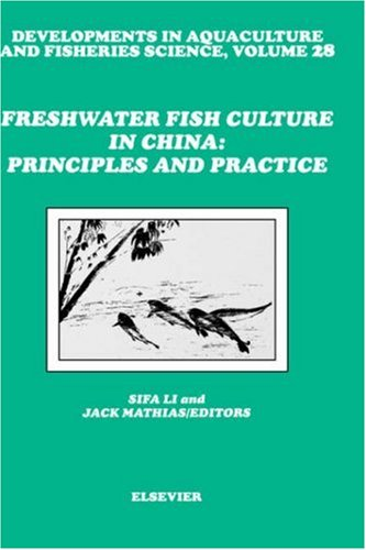 9780444888822: Freshwater Fish Culture in China: Principles and Practice, Volume 28 (Developments in Aquaculture and Fisheries Science)