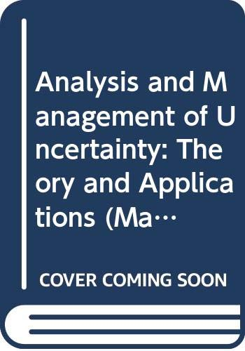 Analysis and Management of Uncertainty: Theory and: Kanal, L.N., Ayyub,