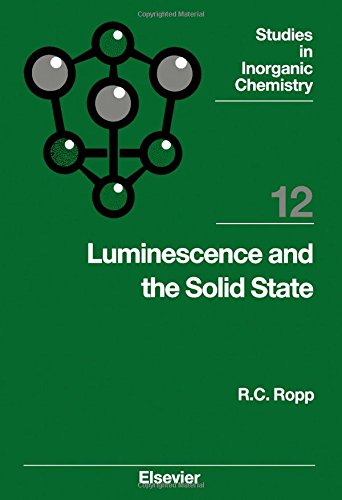 Luminescence and the Solid State (Studies in: Richard C. Ropp