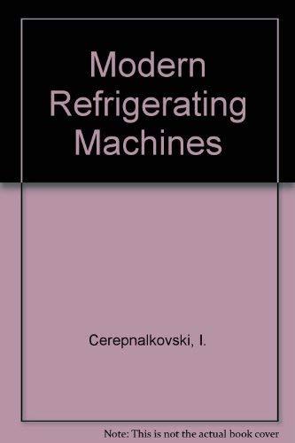 9780444889638: Modern Refrigerating Machines